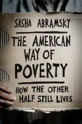 Image of The American Way of Poverty: How the Other Half Still Lives