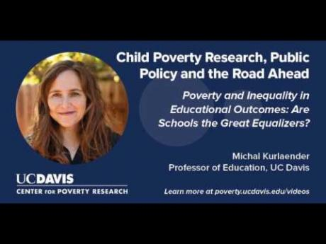 Poverty and Inequality in Educational Outcomes: Are Schools the Great Equalizers?