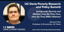Immigrants, Poverty and Welfare: How Do They Fare, and How Do They Affect Natives?